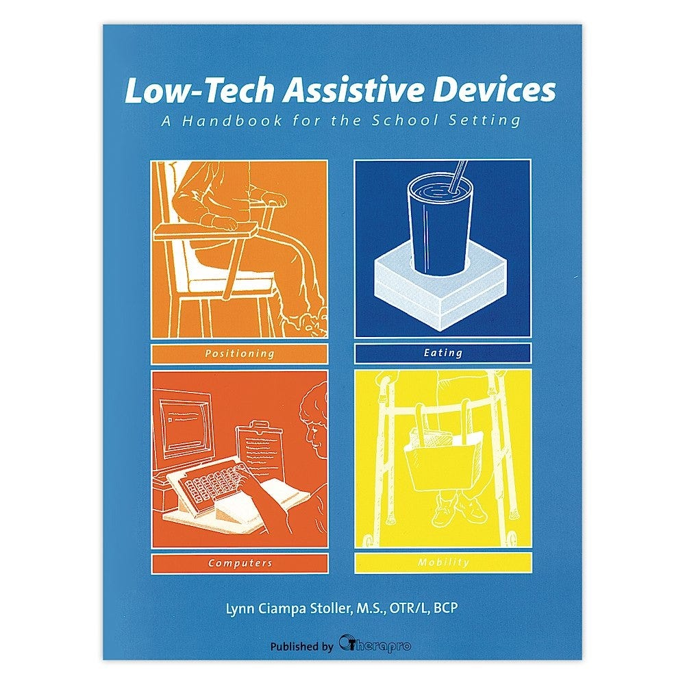 Low Tech Assistive Devices: A Handbook for the School Setting