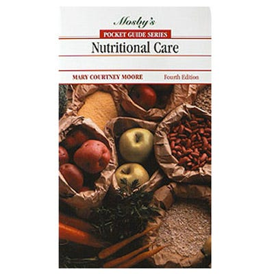 Mosby's Pocket Guide to Nutritional Assessment Care, 6th Edition