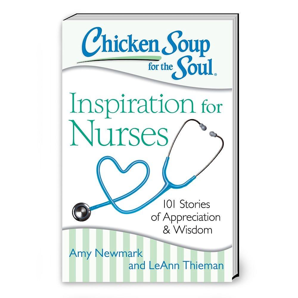 Chicken Soup for the Nurse's Soul: Inspiration for Nurses (Paperback)