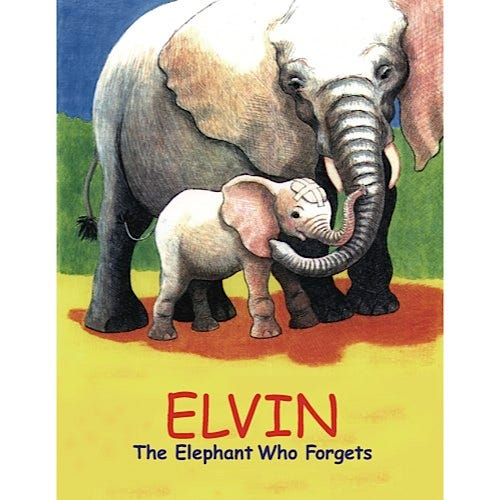 Elvin the Elephant Who Forgets