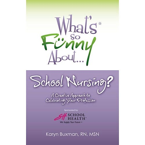 What's So Funny About School Nursing?