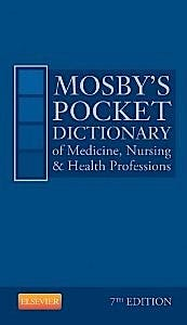 Mosby's Pocket Dictionary of Medicine, Nursing & Health Professions, 7th edition