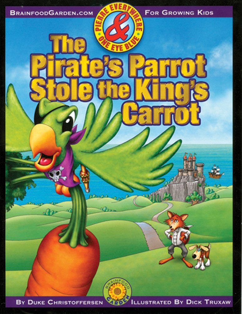 The Pirate's Parrot Stole the King's Carrot
