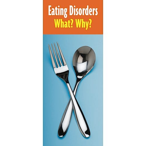 Eating Disorders: What? Why? Educational Pamphlets