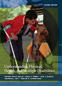 Understanding Physical, Health, and Multiple Disabilities (2nd Edition) [Hardcover]