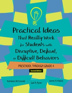 Practical Ideas That Really Work for Students with Disruptive, Defiant or Difficult Behaviors
