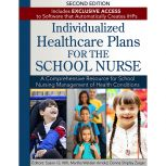 Individualized Healthcare Plans for the School Nurse - Second Edition