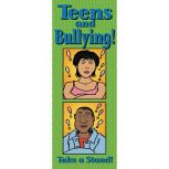 Teens and Bullying! Educational Pamphlet